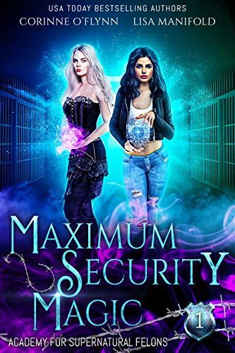 Maximum Security Magic: A Paranormal Reform School Romance (Academy for Supernatural Felons Book 1)