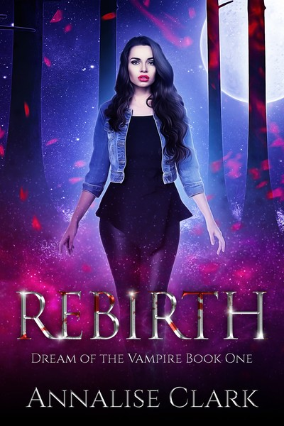 Rebirth: Dream of the Vampire Book One