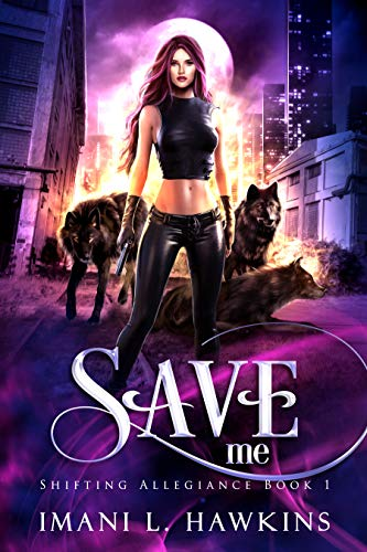 Save Me: A Dark Shifter RH Paranormal Romance (Shifting Allegiance Book 1)