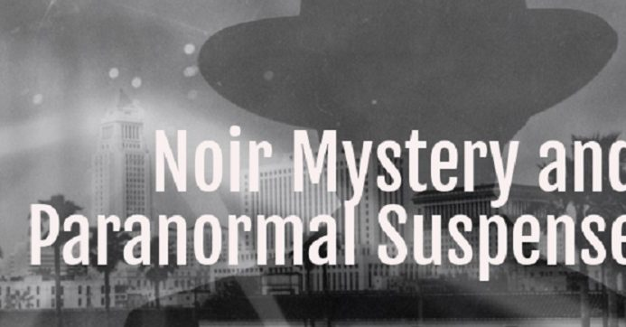 Noir Mystery and Paranormal Suspense
